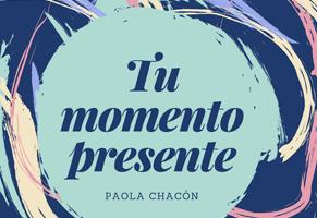 Tu momento presente